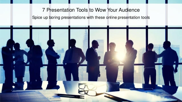 7 Presentation Tools to Wow Your Audience Spice up boring presentations with these online presentation tools