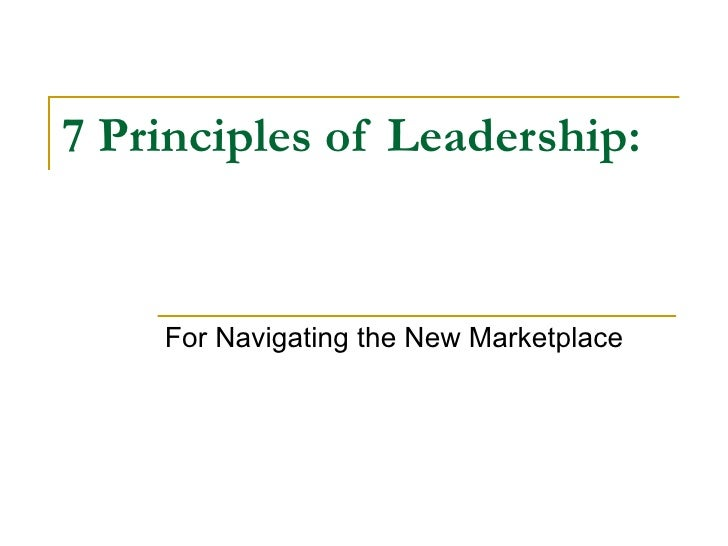 7 Principles of Leadership: For Navigating the New Marketplace
