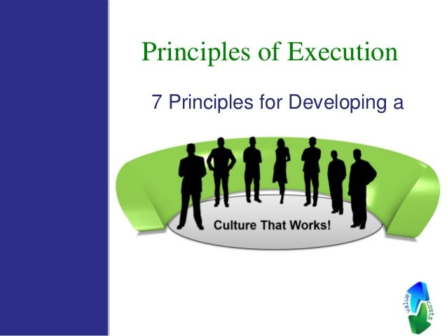Principles of Execution 7 Principles for Developing a