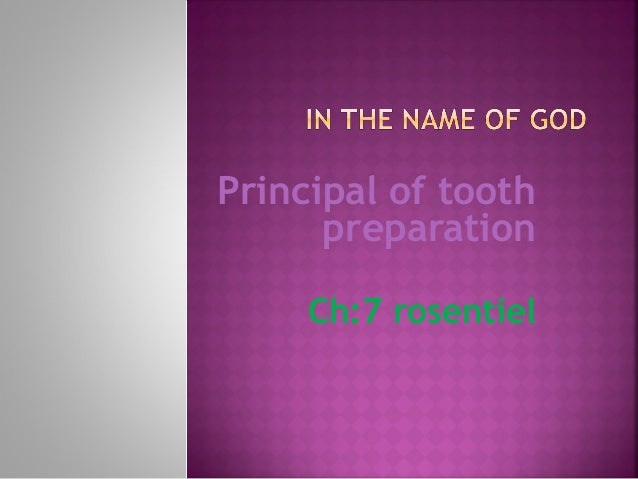 Principal of tooth preparation Ch:7 rosentiel