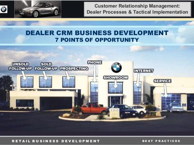 R E T A I L B U S I N E S S D E V E L O P M E N T B E S T P R A C T I C E S Customer Relationship Management: Dealer Proce...