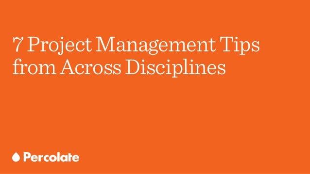 7ProjectManagementTips fromAcrossDisciplines
