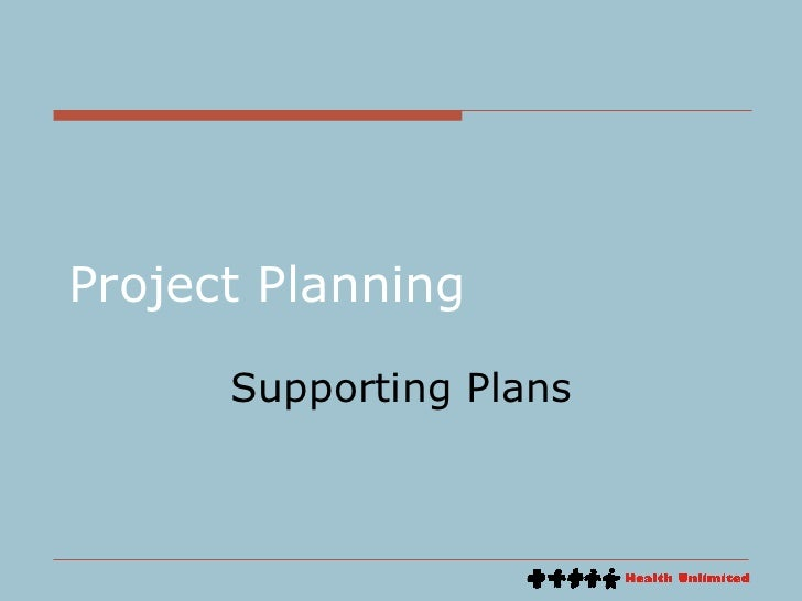 Project Planning Supporting Plans