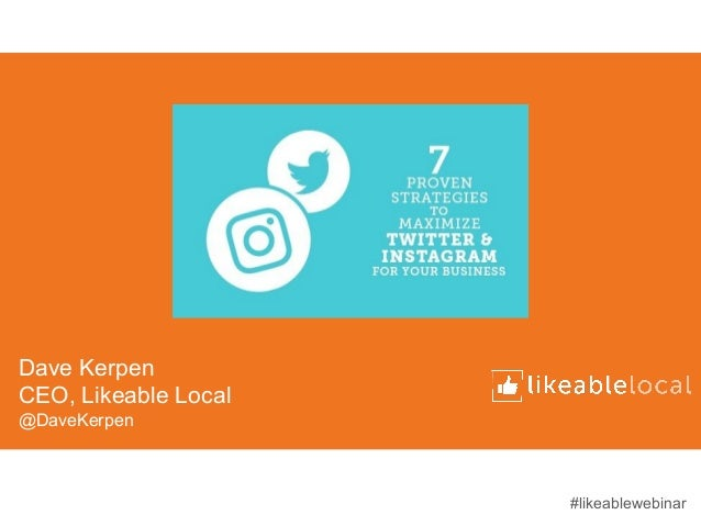 Dave Kerpen CEO, Likeable Local @DaveKerpen #likeablewebinar