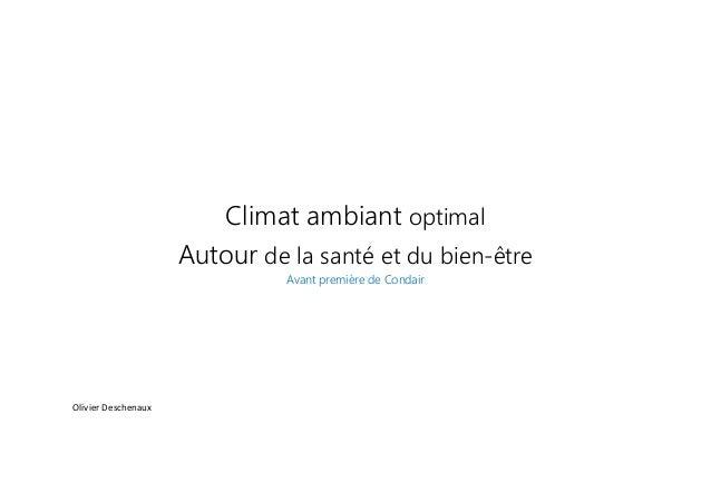 we love humidity Climat ambiant optimal Autour de la santé et du bien-être Avant première de Condair Olivier Deschenaux