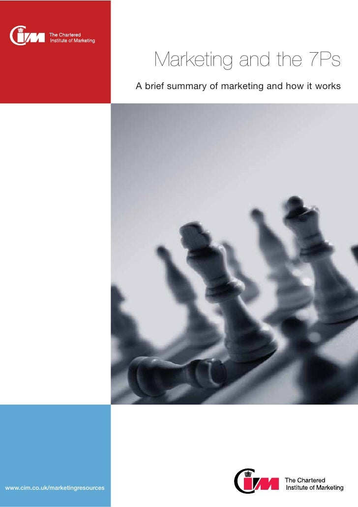 Marketing and the 7Ps                                                 A brief summary of marketing and how it workswww.cim...