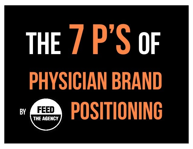 The 7 P's of     Physician Brandby          Positioning