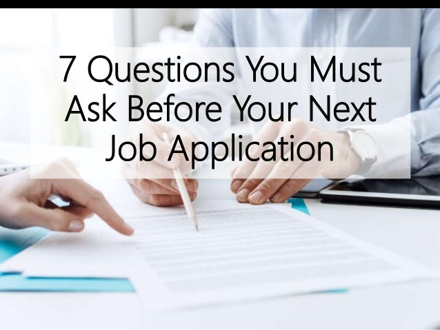 7 Questions You Must Ask Before Your Next Job Application