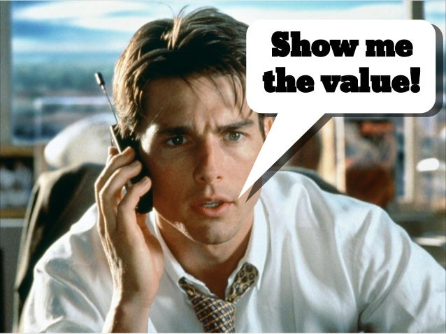 Show me the value!