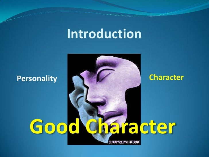 Introduction  Personality                  Character        Good Character