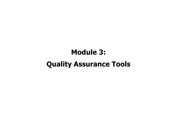 Module 3:Quality Assurance Tools