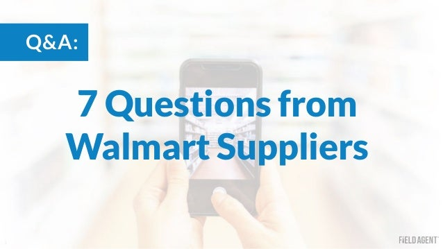 1 7 Questions from Walmart Suppliers Q&A: