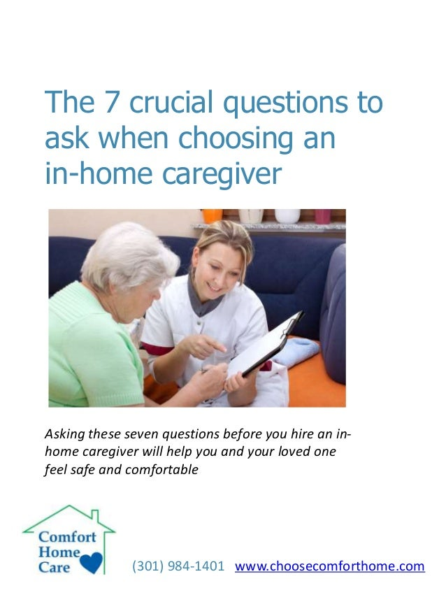 7 Questions To Ask Before Hiring A Home Health Care Aide
