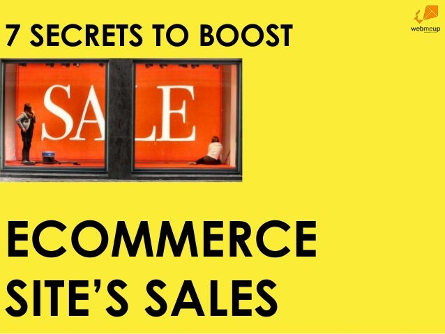 7 SECRETS TO BOOST  ECOMMERCE SITE'S SALES