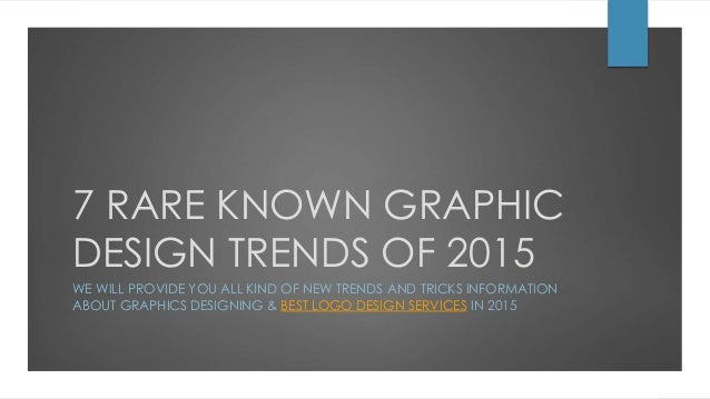 7 RARE KNOWN GRAPHIC DESIGN TRENDS OF 2015 WE WILL PROVIDE YOU ALL KIND OF  NEW ...
