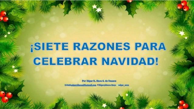 7 RAZONES PARA CELEBRAR NAVIDAD. Edgar Nava de Oaxaca
