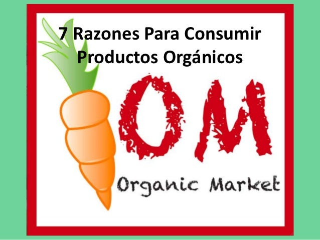7 Razones Para Consumir  Productos Orgánicos
