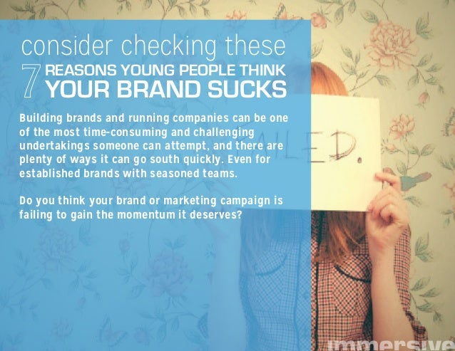 7 Reasons Why Young People Think Your Brand Sucks Slide 2