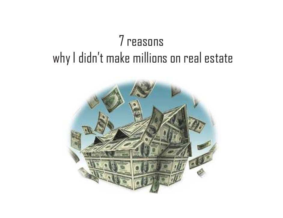 7 reasons why I didn't make millions on real estate
