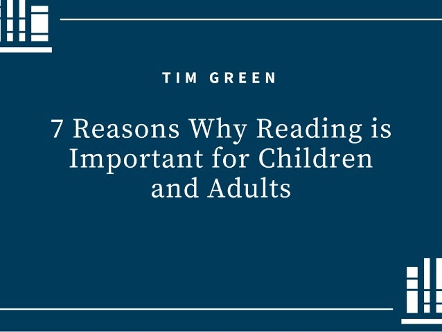 7 Reasons Why Reading is Important for Children and Adults