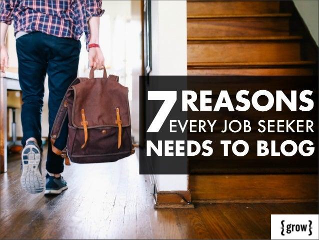 7  REASONS  EVERY JOB SEEKER  NEEDS TO BLOG