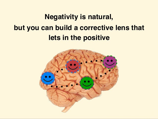 7 Reasons Why We Go Negative, and How To Go Positive Instead Slide 3