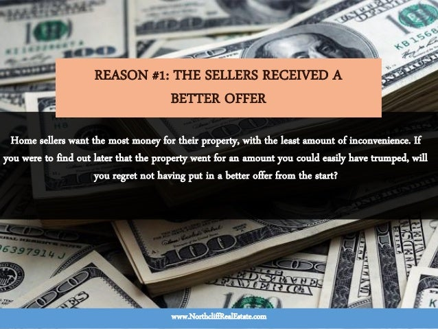 Home sellers want the most money for their property, with the least amount of inconvenience. If you were to find out later...