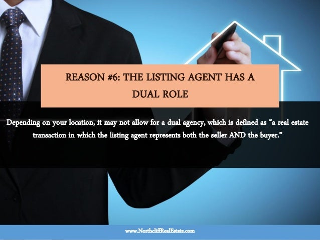 """Depending on your location, it may not allow for a dual agency, which is defined as """"a real estate transaction in which th..."""