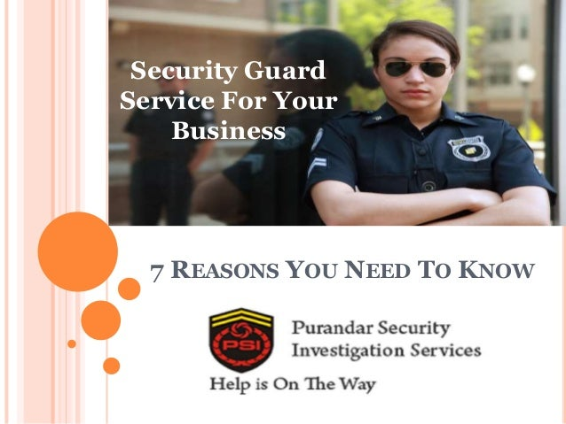 7 REASONS YOU NEED TO KNOW Security Guard Service For Your Business