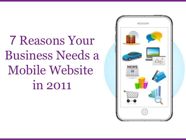 7  Reasons Your Business Needs a Mobile Website  in 2011