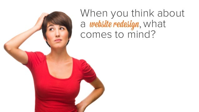 7 Reasons Your Website Redesign Won't Be As Painful As You Think Slide 2