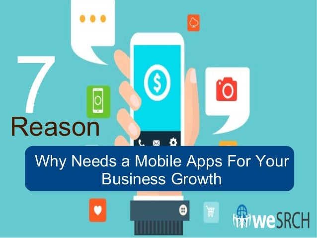 Why Needs a Mobile Apps For Your Business Growth 7Reason