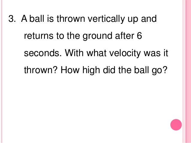 the initial velocity of the ball essay It is assumed that balls a and b have the same mass and that ball b is initially at  rest (zero velocity) the initial velocity of ball a is v1a after impact, ball a moves .