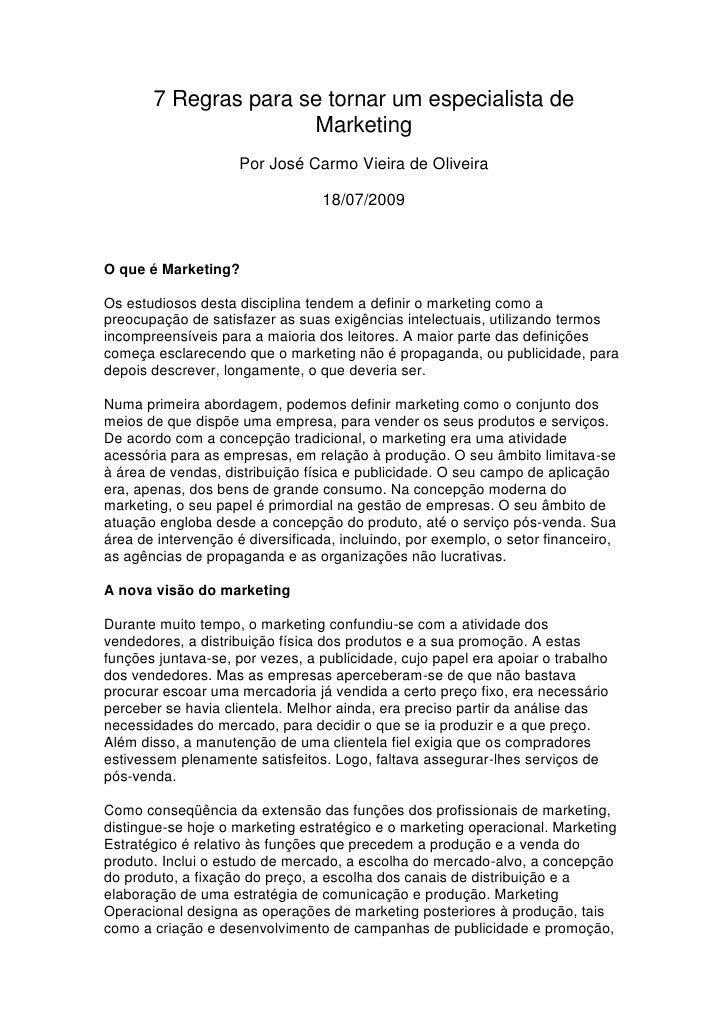 7 Regras para se tornar um especialista de                       Marketing                      Por José Carmo Vieira de O...