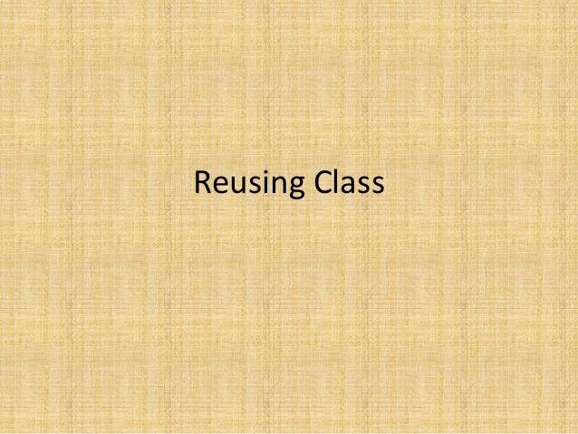 Reusing Class