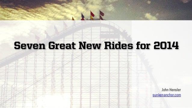 Seven Great New Rides for 2014 John Hensler sunkenanchor.com