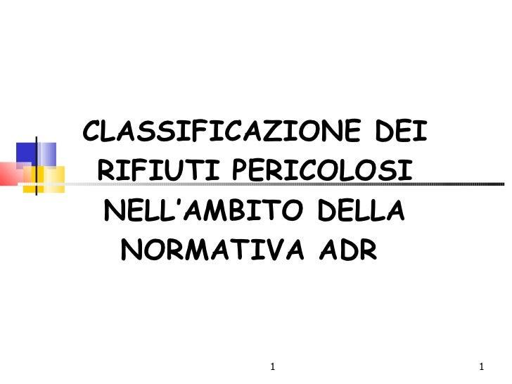 CLASSIFICAZIONE DEI RIFIUTI PERICOLOSI NELL'AMBITO DELLA NORMATIVA ADR