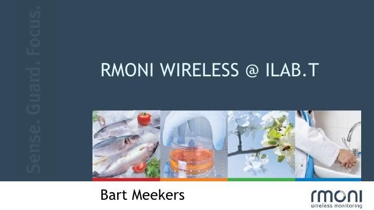 RMONI wireless @ iLAB.t<br />Bart Meekers<br />