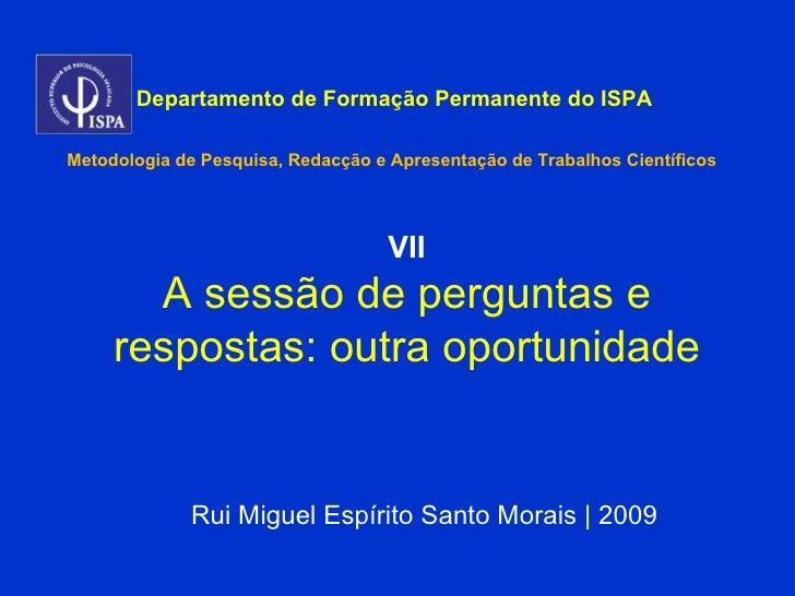 Departamento de Formação Permanente do ISPA  Metodologia de Pesquisa, Redacção e Apresentação de Trabalhos Científicos    ...
