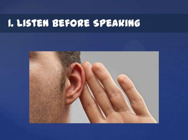 1. Listen Before Speaking