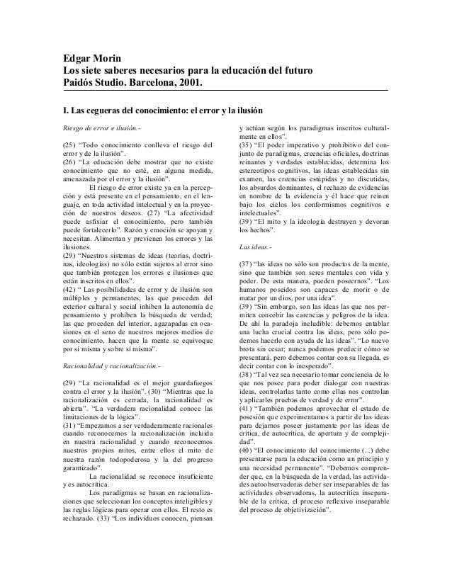 Edgar MorinLos siete saberes necesarios para la educación del futuroPaidós Studio. Barcelona, 2001.I. Las cegueras del con...