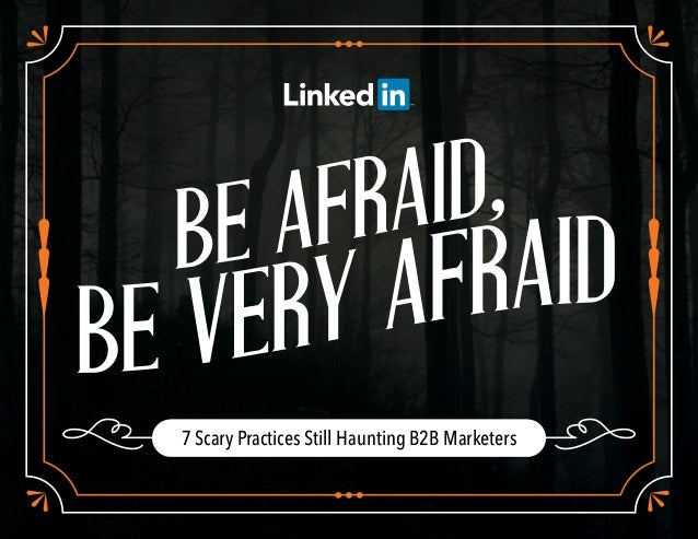 7 Scary Practices Still Haunting B2B Marketers