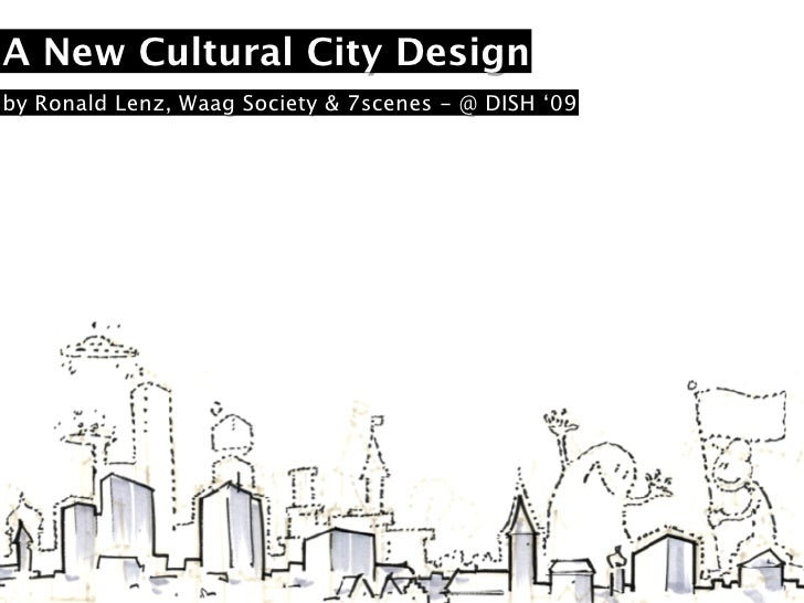 A New Cultural City Design by Ronald Lenz, Waag Society & 7scenes - @ DISH '09