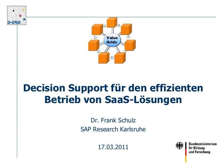 Value                   GridsDecision Support für den effizienten    Betrieb von SaaS-Lösungen              Dr. Frank Schu...