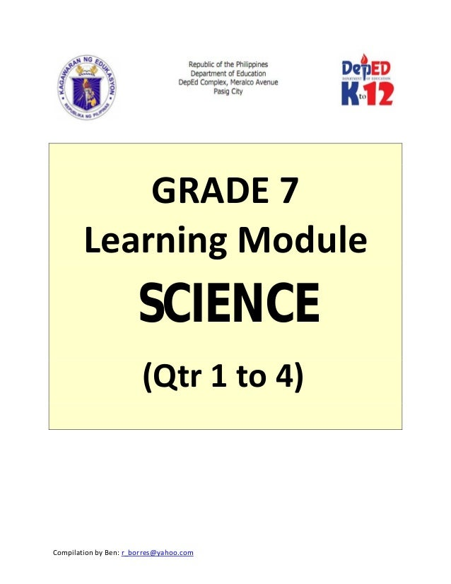 CompilationbyBen:r_borres@yahoo.com       GRADE7 LearningModule SCIENCE (Qtr1to4)