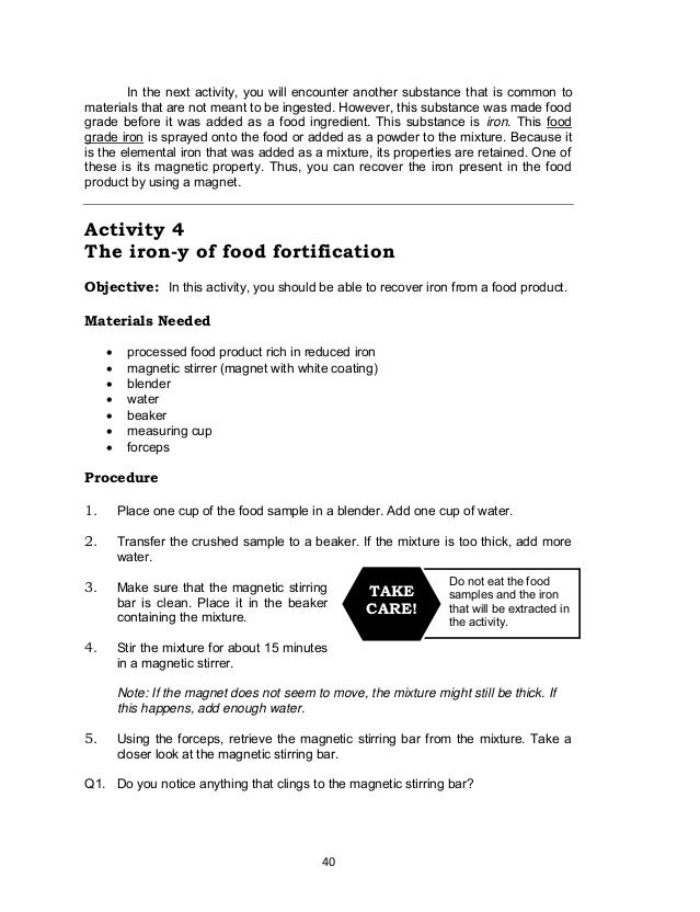 40 Do not eat the food samples and the iron that will be extracted in the activity. TAKE CARE! In the next activity, you w...