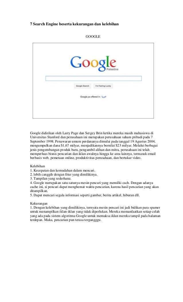 7 Search Engine beserta kekurangan dan kelebihan GOOGLE  Google didirikan oleh Larry Page dan Sergey Brin ketika mereka ma...