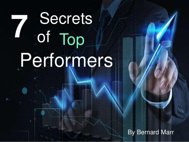 7 Secrets of Performers Top By Bernard Marr