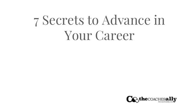 7 Secrets to Advance in Your Career