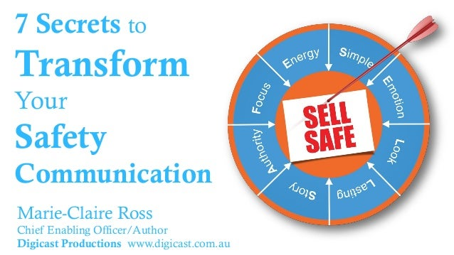7 Secrets to  Transform Your  Safety Communication Marie-Claire Ross Chief Enabling Officer/Author Digicast Productions ww...